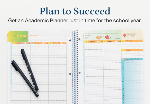 Plan to Succeed. Get an Academic Planner just in time for the school year.