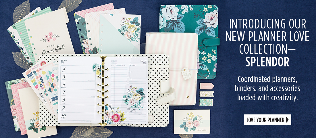 Introducing our new Planner Love Collection, Splendor - Coordinated planners, binders, and accessories loaded with creativity. Love Your Planner