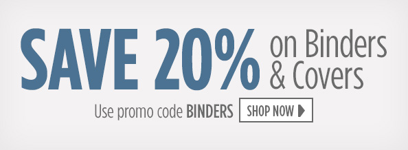 SAVE 20 percent on binders and covers with promo code BINDERS