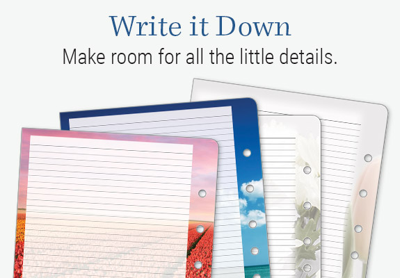 Write it down. Make room for all the little details.