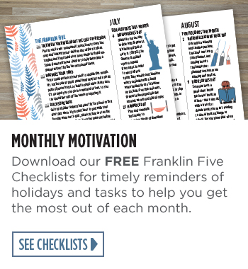 Monthly Motivation - Download our FREE Franklin Five Checklists for timely reminders of holidays and tasks appropriate for each month