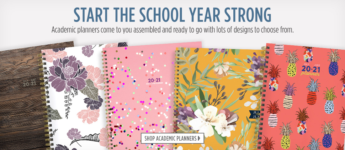 Start the school year strong. Academic planners come to you assembled and ready to go with lots of designs to choose from.