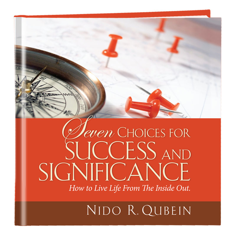 Seven Choices for Success & Significance by Dr. Nido Qubein