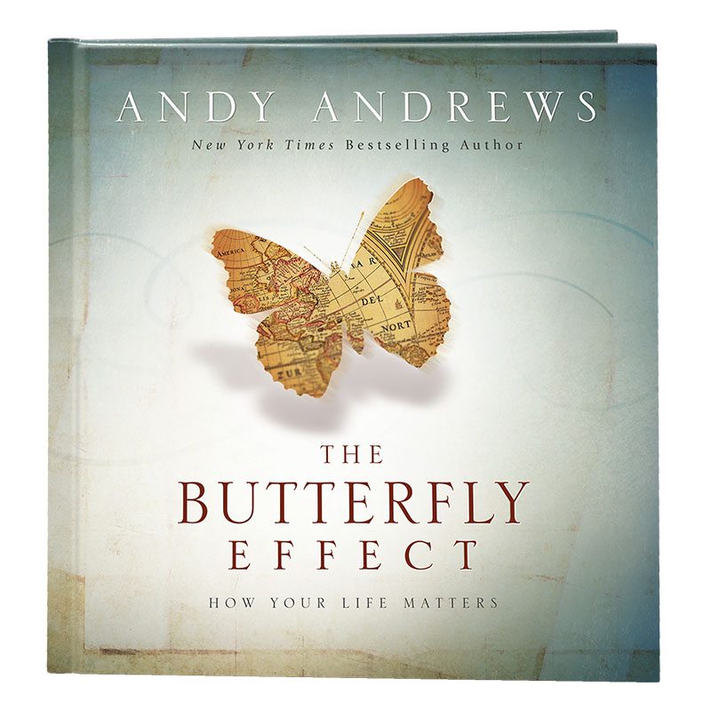 The Butterfly Effect, How Your Life Matters by Andy Andrews