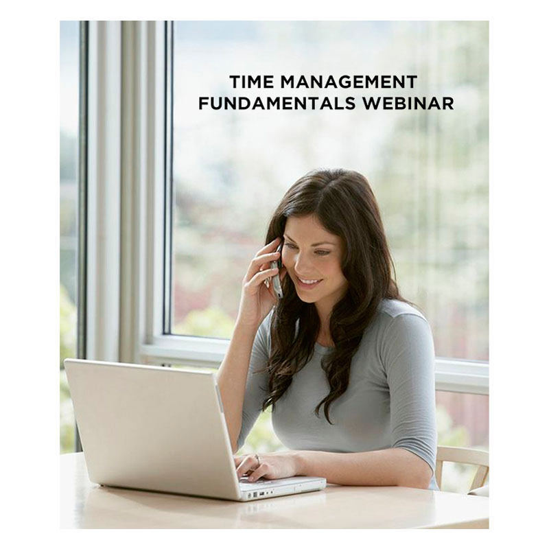 Time Management Fundamentals - August 8th, 2013 12:00 Noon MDT