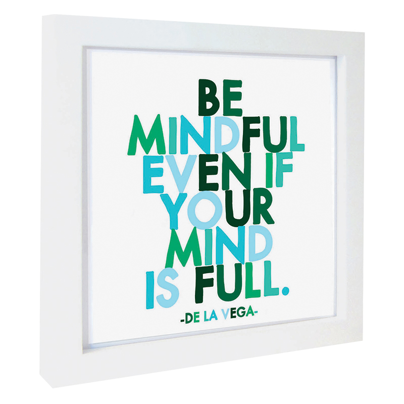 Quotable Framed Print Be Mindful