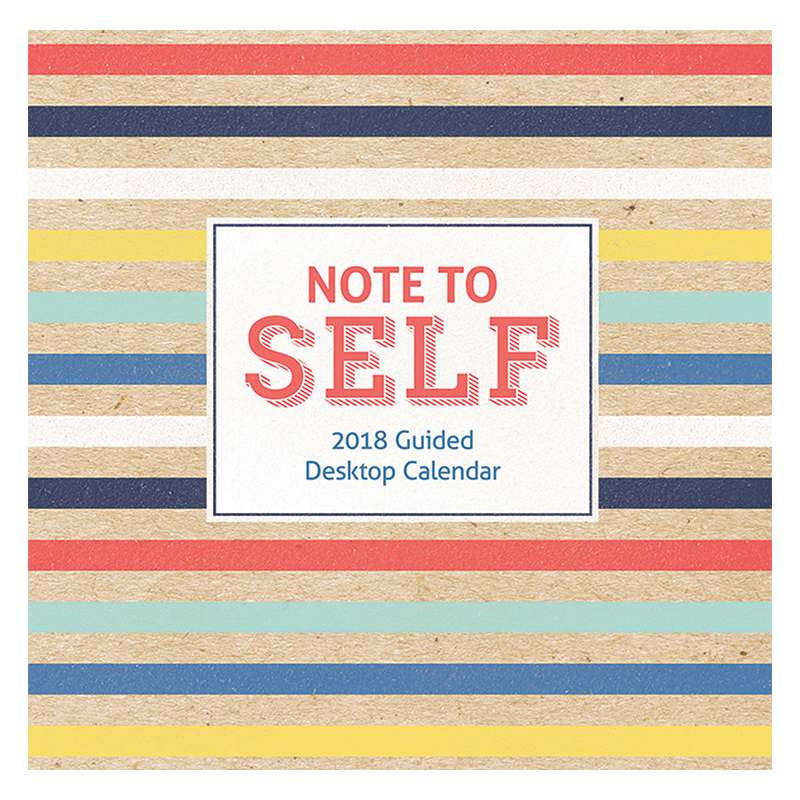 2018 Note to Self: A Guided Daily Desktop Calendar