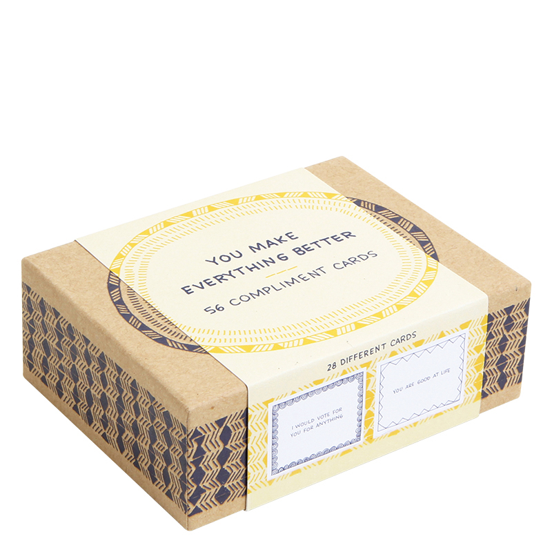 You Make Everything Better Compliment Cards