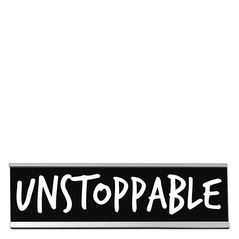 Desk Sign Large - Unstoppable