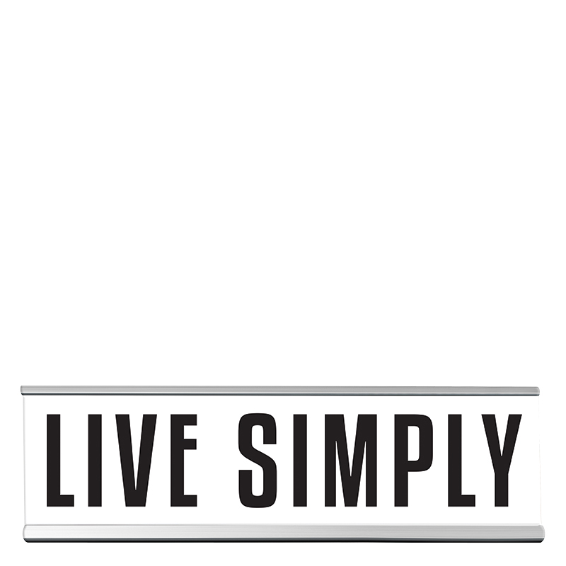 Desk Sign Large - Live Simply
