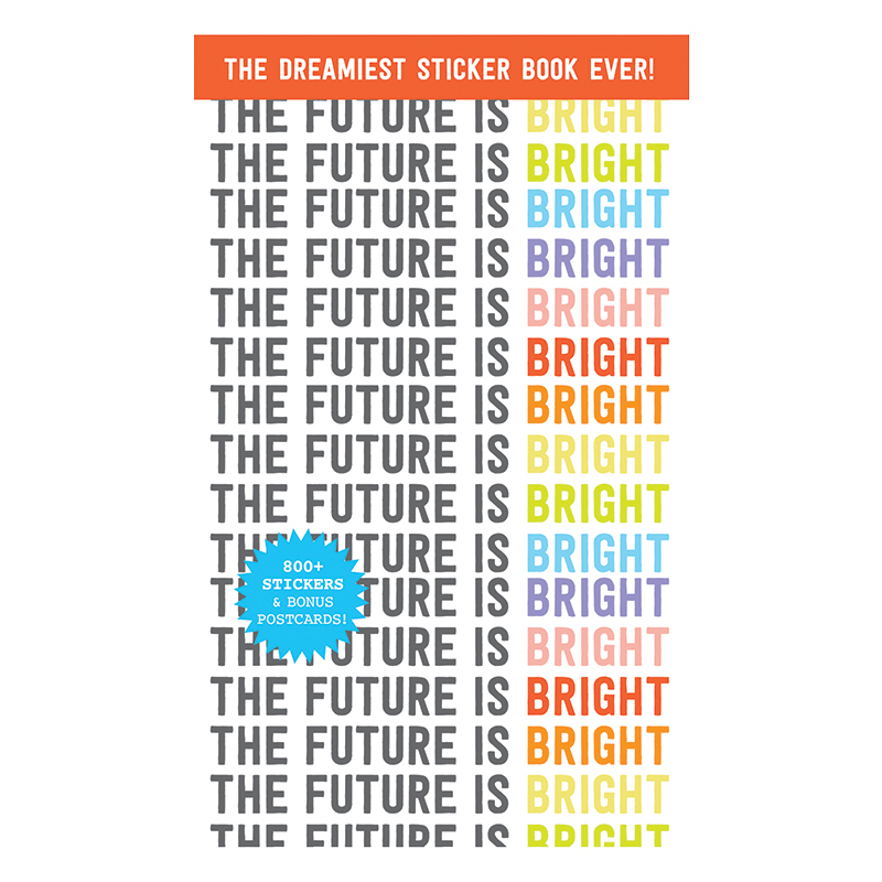 The Future is Bright Sticker Book