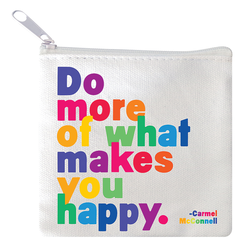Mini Pouch - Do More of What Makes You Happy