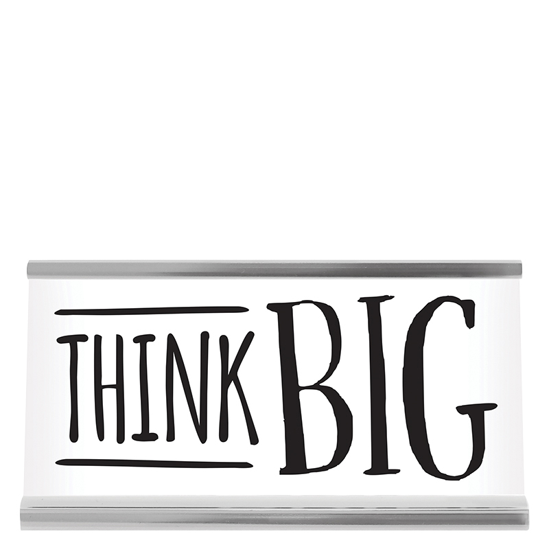 Desk Sign Small - Think Big