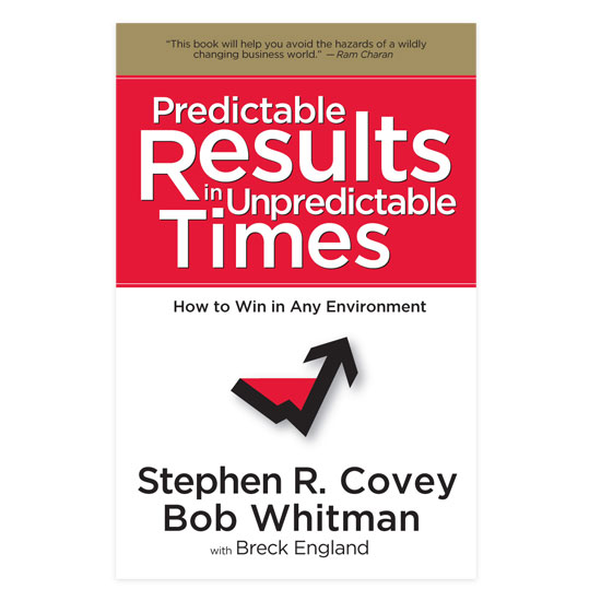 Predictable Results in Unpredictable Times by FranklinCovey
