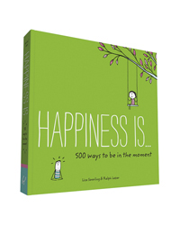 Happiness Is… 500 Ways to Be in the Moment Book