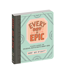 Every Day is Epic - A Guided Journal