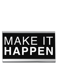 Make It Happen Desk Sign Small