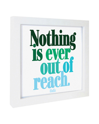 Quotable Framed Print - Nothing is Out of Reach