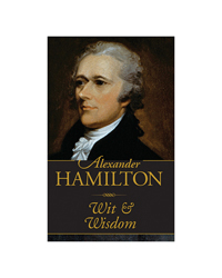 Alexander Hamilton Wit and Wisdom Book