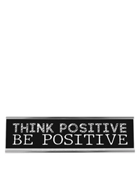 Desk Sign Large - Think Positive Be Positive