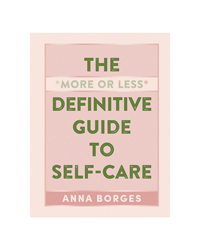 The More or Less Definitive Guide to Self-Care Book