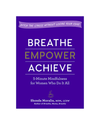 Breathe, Empower Achieve Book