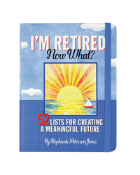 I'm Retired. Now What? Book