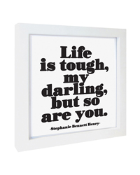 Quotable Framed Print - Life is Tough