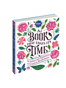 A Book That Takes Its Time - An Unhurried Adventure in Creative Mindfulness