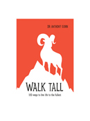 Walk Tall - 100 Ways to Live Life to the Fullest