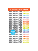 The Future is Bright Sticker Book by Workman Publishing Company