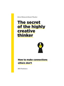 The Secret of the Highly Creative Thinker Book