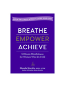 Breath, Empower Achieve Book