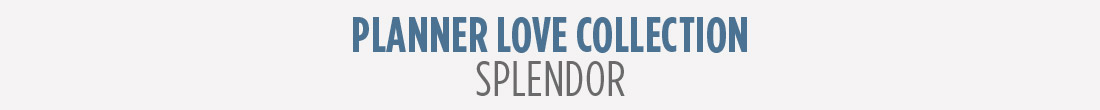 Planner Love Collection - Splendor