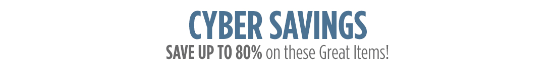 Cyber Savings - Save Up To 80% on These Great Items