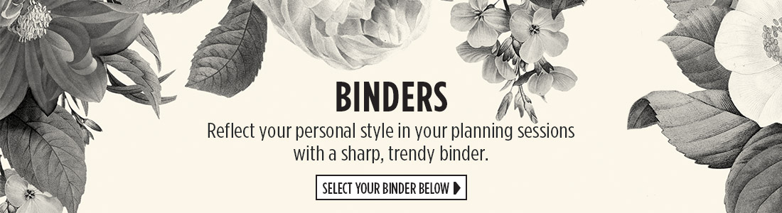 Binders | Reflect your personal style in your planning sessions with a sharp, trendy binder. | Select Your Binder Below